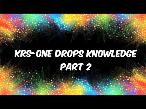 KRS-ONE Drops Knowledge- Part 2