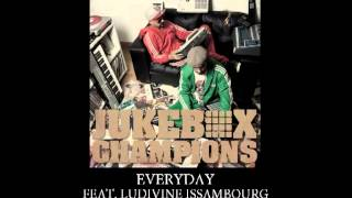 JUKEBOX CHAMPIONS - Everyday feat. LUDIVINE ISSAMBOURG