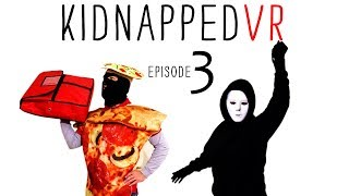 KIDNAPPED VR:  EPISODE 3  // 360° Video Comedy // Watch in Google Cardboard or Daydream