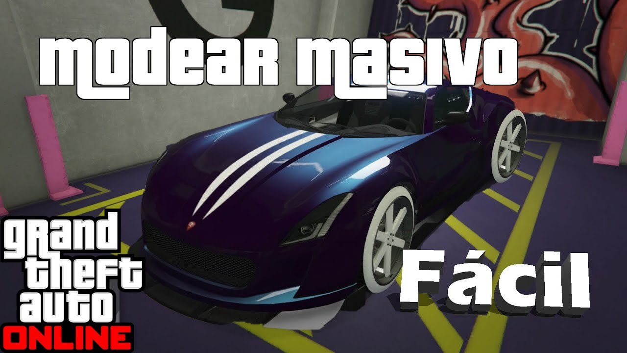 COMO MODEAR AUTOS MASIVO SUPER FÁCIL *GTA5*ONLINE*PS4/XB1/PC*