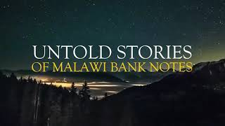 Untold Stories of Malawi Bank notes