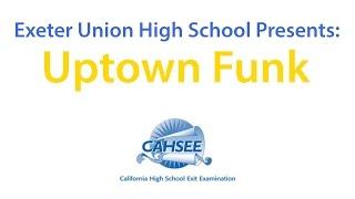 CAHSEE - Uptown Funk (Exeter High School)