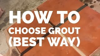 How To Choose Grout Color for Saltillo tile | Polyblend Grout