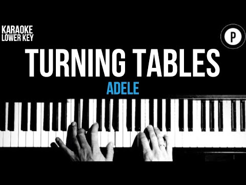 Adele - Turning Tables Karaoke SLOWER Acoustic Piano Instrumental Cover Lyrics LOWER KEY