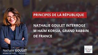 Nathalie Goulet interroge M Haïm Korsia, Grand Rabbin de France