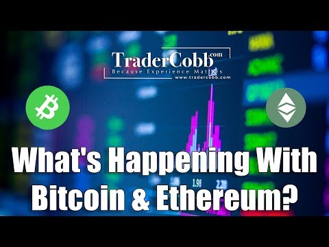 What's Happening With Bitcoin & Ethereum?