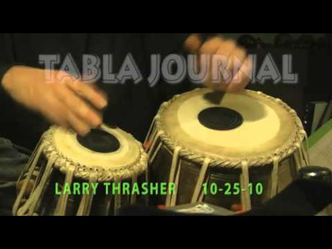 Larry Thrasher - Solo Tabla - TABLA JOURNAL 10-25-10 - Lucknow Tukra (Tukda)