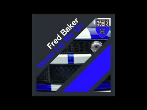 FRED BAKER - Never Let Me Go (Original Trance Mix)
