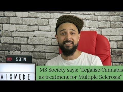 MS Society UK: Legalise Cannabis as treatment for multiple sclerosis | CannaVlog #50