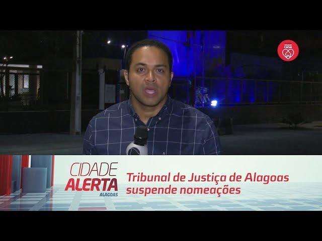 Tribunal de Justiça de Alagoas suspende nomeações durante pandemia