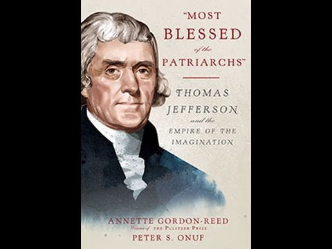 Most Blessed of the Patriarchs: Thomas Jefferson and the Empire of the Imagination