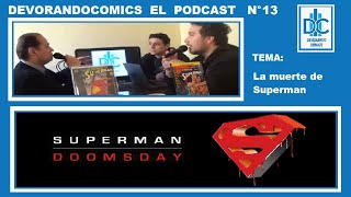 Devorando Cómics - Podcast, Capítulo 13: La muerte de Superman