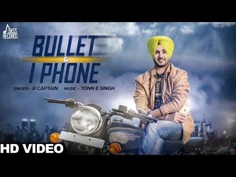 New Punjabi Songs 2016   Bullet Te iPhone   R Captain   Latest Punjabi Songs 2016   Jass Records