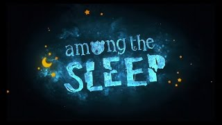 Among the Sleep - Full Game