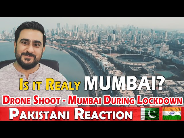 Pakistani Reacts to Scenic Drone Shoot of Mumbai during Lockdown