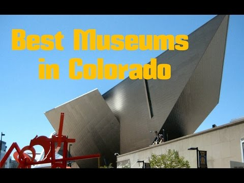 Top 10. Best Museums in Colorado - United States