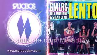 Gemeliers Ft. Joey Montana & Sharléne - Lento (Mula & Rajobos Rmx)