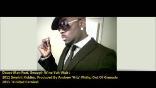 Download Deuce Man Feat. Swappi - Wine Yuh Waist (Swahili Riddim)