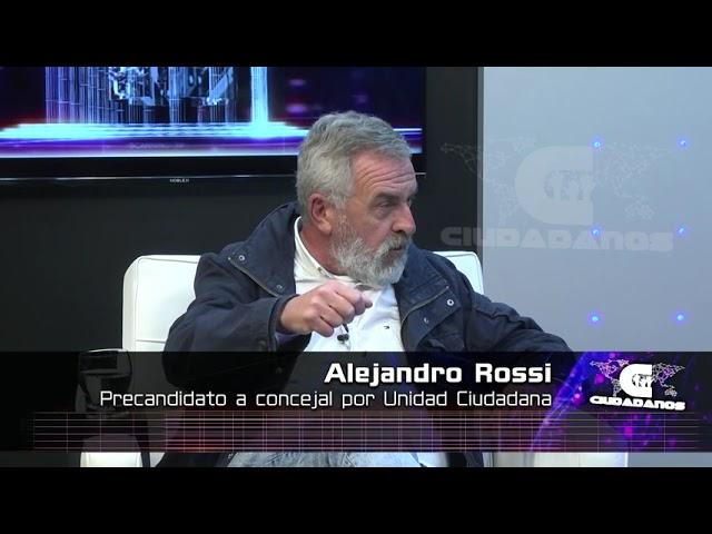 (Anticipo) Alejandro Rossi - precand. a concejal por Unidad Ciudadana - Ciudadanos 05 09 21