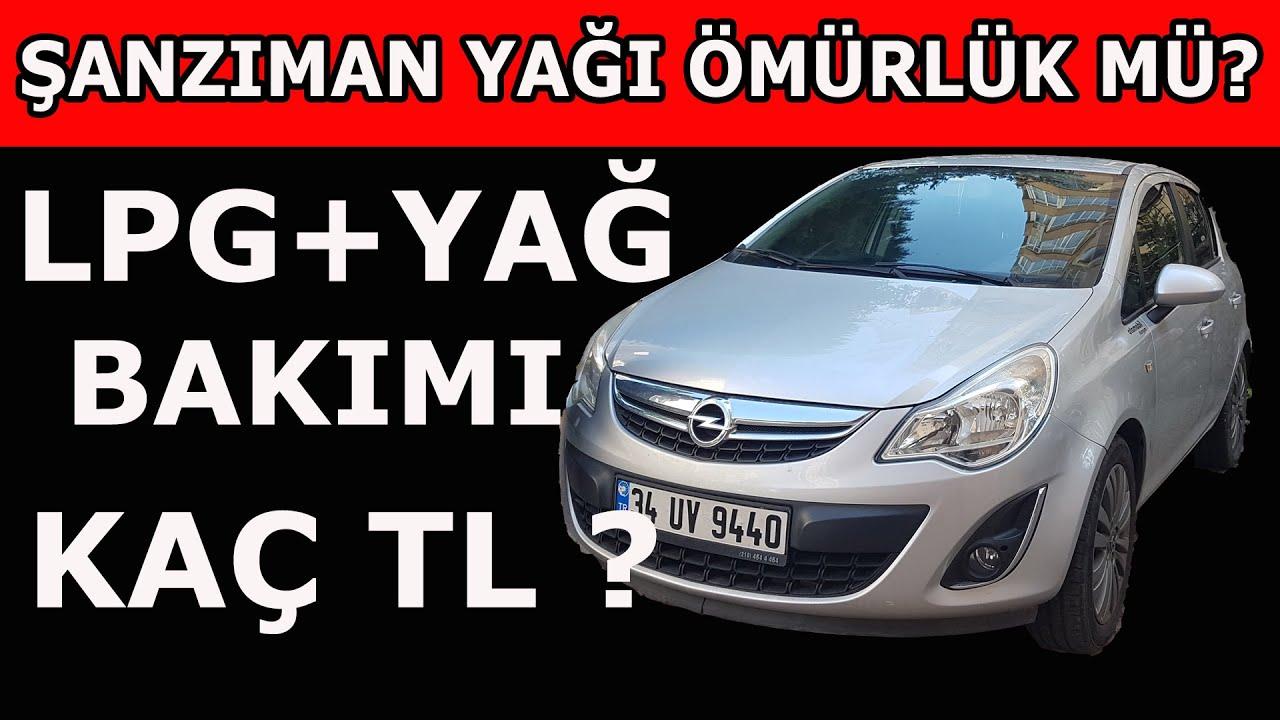 Şanzıman yağı ömürlük müdür? | 2013 Opel Corsa 10 bin bakım ne kadar tutar? | LPG bakımı kaç para?