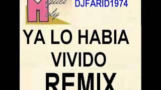 YA LO HABIA VIVIDO REMIX   MIGUEL MOLY X DJFARID1974