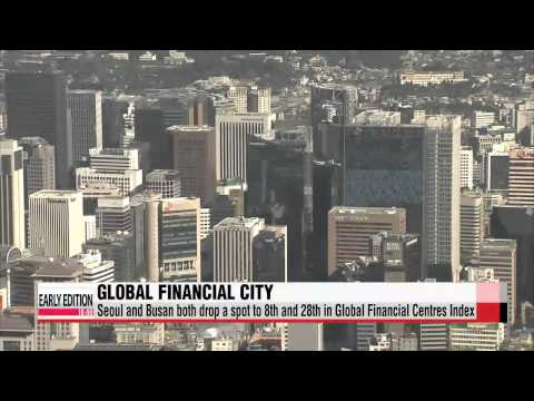 Seoul ranks 8th on Global Financial Centres Index   국제금융 경쟁력 서울 8위