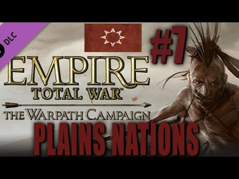 Empire Total War - Warpath Campaign - Plains Nations #7
