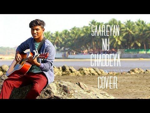 Saareyan nu chaddeya cover by geetesh...