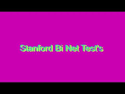 How to Pronounce Stanford Bi Net Test's