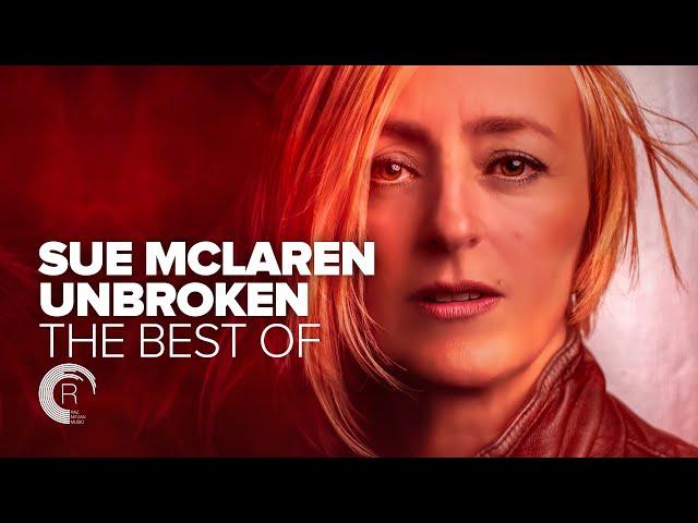 SUE MCLAREN - UNBROKEN (THE BEST OF) [FULL ALBUM - OUT NOW]