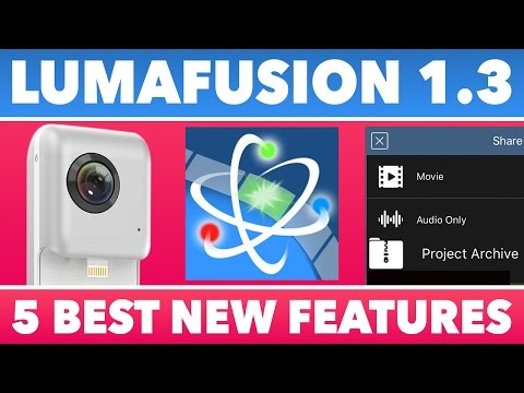LumaFusion 1.3 Top 5 Best New Features | 360 Editing - Project Archives + More!