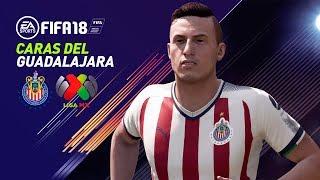 CARAS Y MEDIAS DE LAS CHIVAS DEL GUADALAJARA FIFA 18