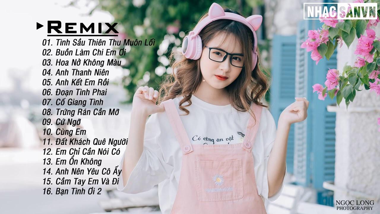 Tình Sầu Thiên Thu Muôn Lối Remix 💋 Hoa Nở Không Màu Remix 💋 Anh Thanh Niên💋 EDM WRC Remix Nhẹ Nhàng