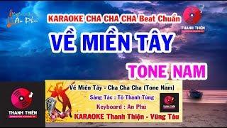 Karaoke Về Miền Tây - Cha Cha Cha Beat Chuẩn Cực Vip 2019 (Tone Nam)