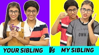Your Siblings Vs. My Siblings | SAMREEN ALI