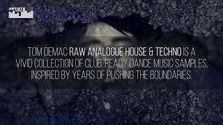Video Tom Demac Raw Analogue House & Techno - Loopmasters Artist Series download MP3, 3GP, MP4, WEBM, AVI, FLV Juli 2018