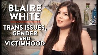 Trans Issues, Gender, and Victimhood | Blaire White | WOMEN'S ISSUES | Rubin Report