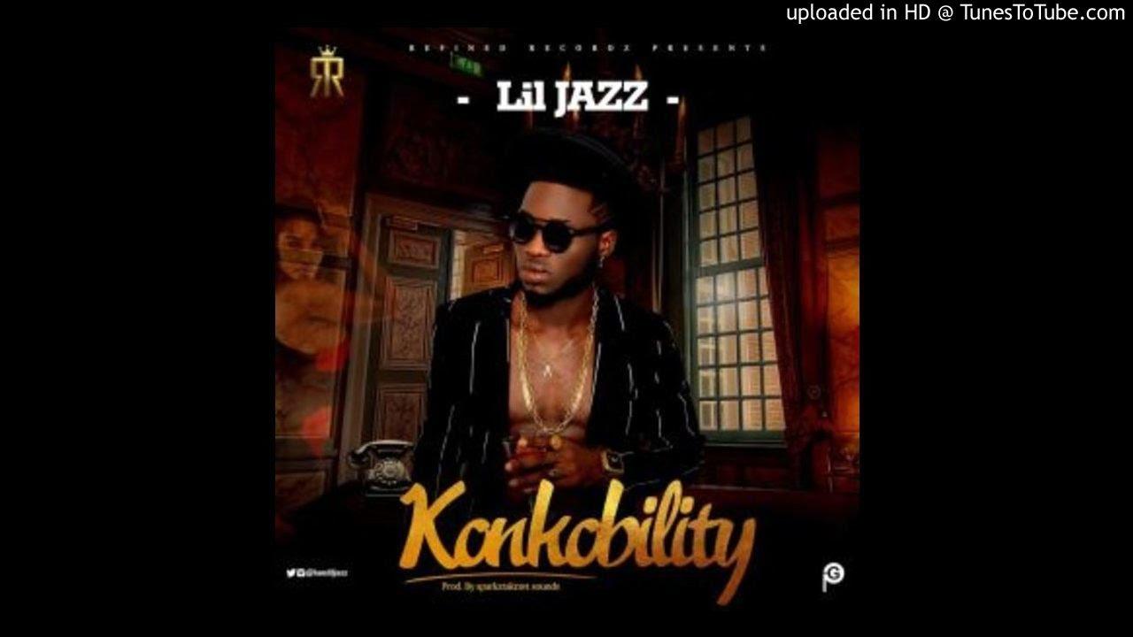 Download Lil Jazz – Konkobility (OFFICIAL AUDIO 2017)