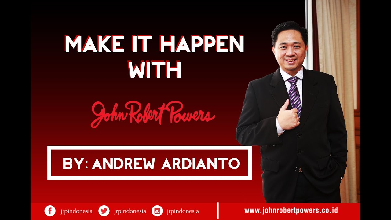 Make It Happen With John Robert Powers Indonesia By Andrew Ardianto Youtube