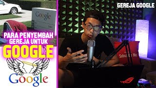 GOOGLE JADI TUHAN, PUNYA GEREJA & DISEMBAH | Church Of Googlism