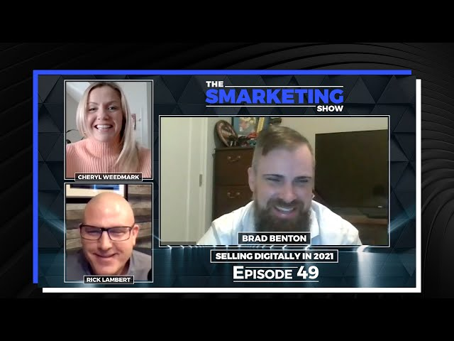 Selling Digitally in 2021 with Brad Benton - The Smarketing Show - Ep 49
