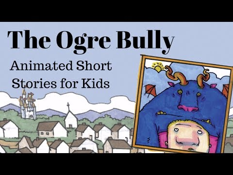 The Ogre Bully (Animated Stories For Kids)