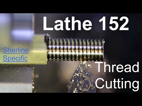 Lathe 152 – External Thread Cutting