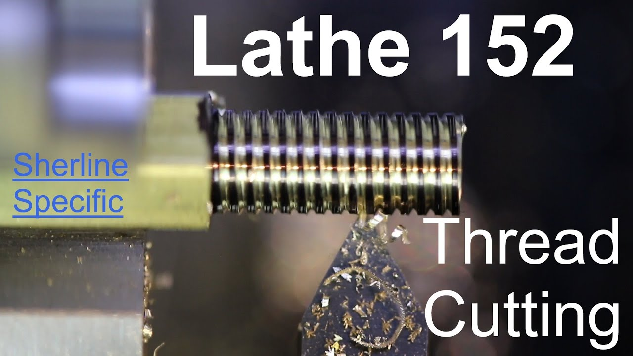 Lathe 152 - External Thread Cutting
