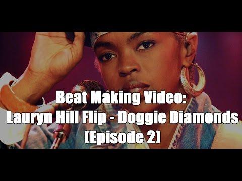Beat Making Video: Lauryn Hill Flip - Doggie Diamonds (Episode 2)