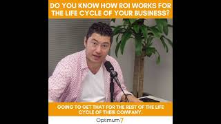 Do You Know How ROI Works for the life Cycle of Your Business?