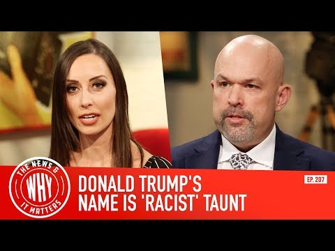 Slate Columnist: Donald Trump\'s Name Is a \'Racist\' Taunt | The News & Why It Matters Ep. 207