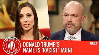 slate-columnist-donald-trump-s-name-is-a-racist-taunt-the-news-why-it-matters-ep-207