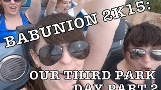 Babunion 2K15 Episode 5 Part 2: More of Our Third Day!