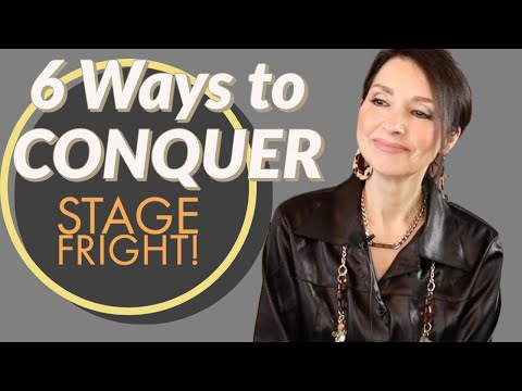 6 Ways to Conquer Stage Fright!